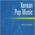 Thumbnail image for Keith Howard (ed): Korean Pop Music – riding the wave
