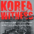 Thumbnail image for Donald Kirk & Choe Sang-hun (eds): Korea Witness