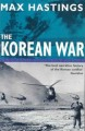 Thumbnail image for Max Hastings: The Korean War