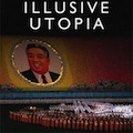 Thumbnail image for Illusive Utopia reviewed in the Asia Times