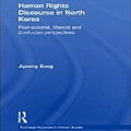 Thumbnail image for Jiyoung Song's Human Rights Discourse in North Korea