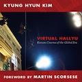 Thumbnail image for Kyung-hyun Kim's Virtual Hallyu: more approachable than Remasculinization, but still tough going