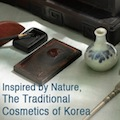 Thumbnail image for Inspired by Nature – The Traditional Cosmetics of Korea