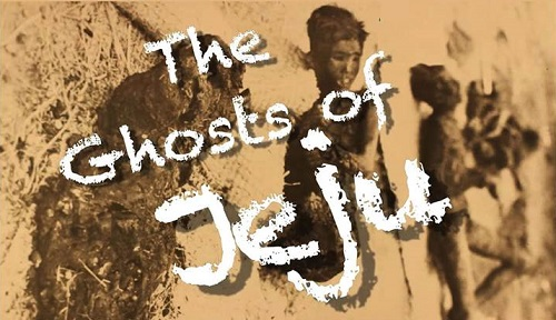 Post image for The Ghosts of Jeju to screen at SOAS