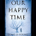 Thumbnail image for Book Review: Gong Ji-young — Our Happy Time