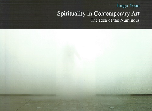 Post image for Book review: Jungu Yoon — Spirituality in Contemporary Art