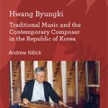 Thumbnail image for Andrew Killick on Hwang Byungki, at SOAS