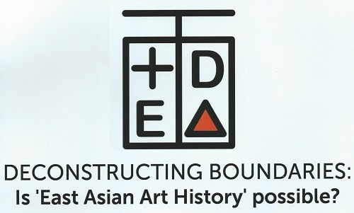"Post image for Brief conference report: Deconstructing Boundaries: is ""East Asian Art History"" possible, at SOAS"