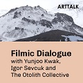 Thumbnail image for Event news: ARTTALK – Filmic Dialogue with Yunjoo Kwak and Igor Sevcuk