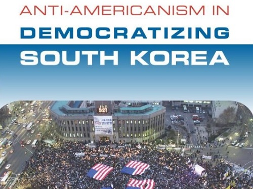 Post image for Anti-Americanism in Democratizing South Korea