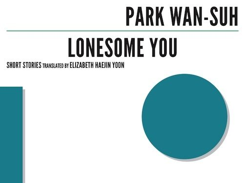 Post image for Book review: Park Wan-suh — Lonesome You