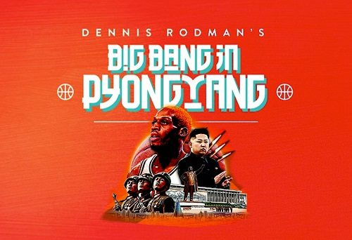 Post image for Event news: Dennis Rodman's Big Bang in Pyongyang is screening at Picturehouse Central