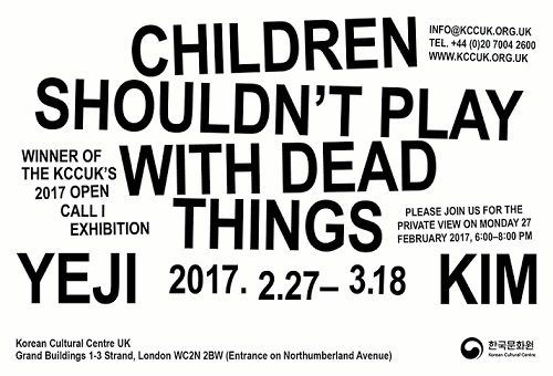 Post image for Exhibition news: Yeji Kim – Children Shouldn't Play with Dead Things, at the KCC