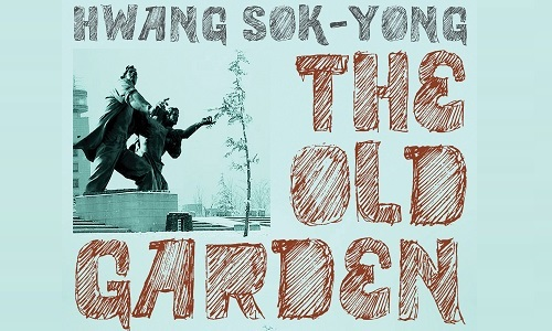 Post image for May Literature Night: Hwang Sok-yong's The Old Garden